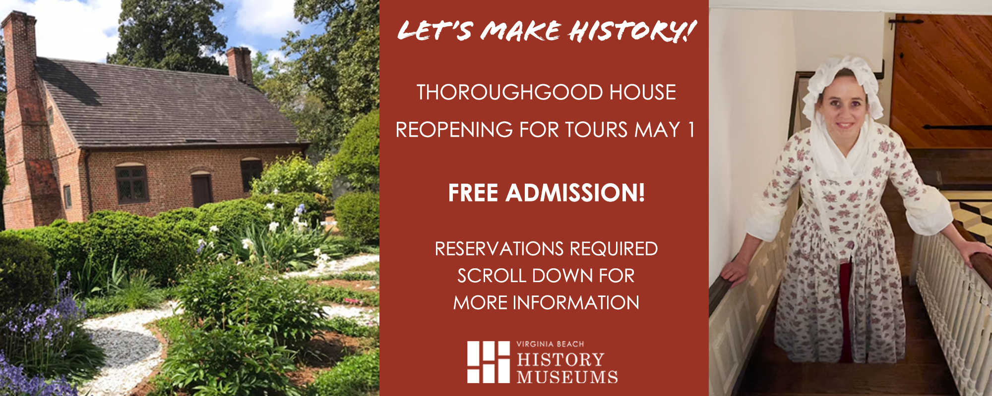 Thoroughgood House Reopening May 1